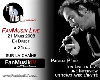 Pascal Périz, le 21 mars 2008 sur FanMusik TV