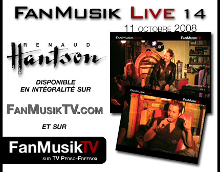 FanMusik Live 14 avec Renaud Hantson, 11 octobre 2008